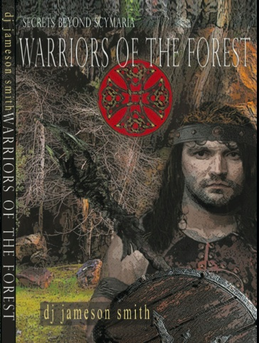 Secrets Beyond Scymaria: Warriors of the Forest